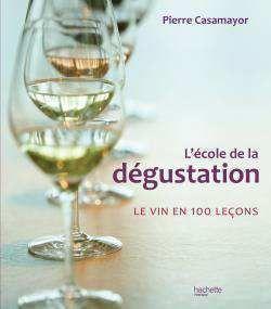 Hachette Livres - ecole de la degustation - Recipe Book